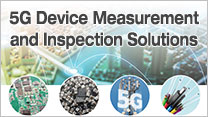 5G Device Measurement and Inspection Solutions
