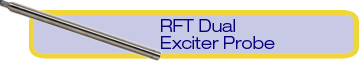 RFT Dual Exciter Probe (TRX)