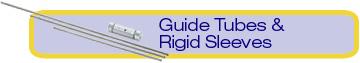 guide tubes & rigid sleeves